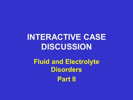 INTERACTIVE CASE DISCUSSION