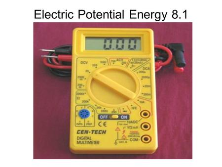 Electric Potential Energy 8.1. A _________ is a combination of electrochemical cells connected together (or a single electrochemical cell). Electrochemical.