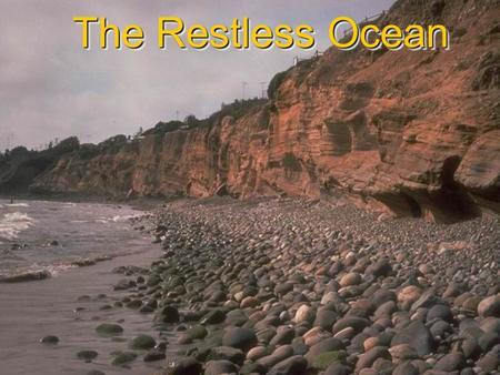 The Restless <strong>Ocean</strong>.