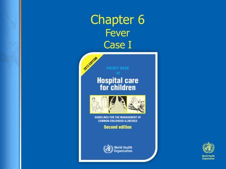 Chapter 6 Fever Case I.