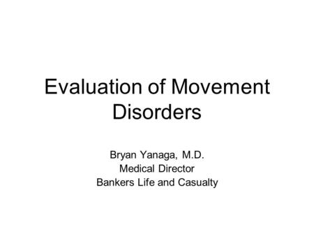 Evaluation of Movement Disorders