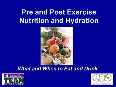 Pre and Post Exercise Nutrition and Hydration What and When to Eat and Drink.