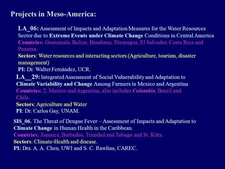 LA_06: Assessment of Impacts and Adaptation Measures for the Water Resources Sector due to Extreme Events under Climate Change Conditions in Central America.