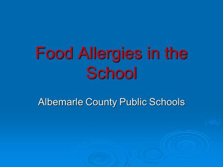 Food Allergies in the School Albemarle County Public Schools.