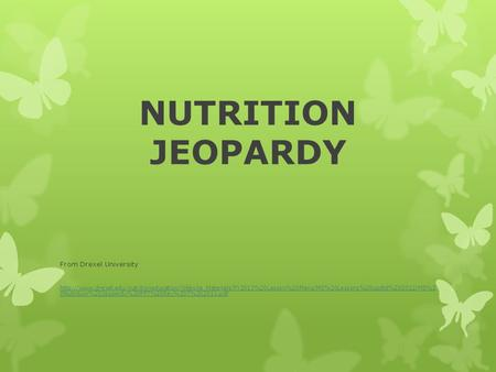 NUTRITION JEOPARDY From Drexel University