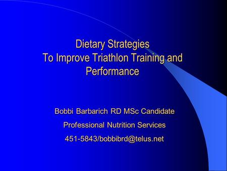Dietary Strategies To Improve Triathlon Training and Performance