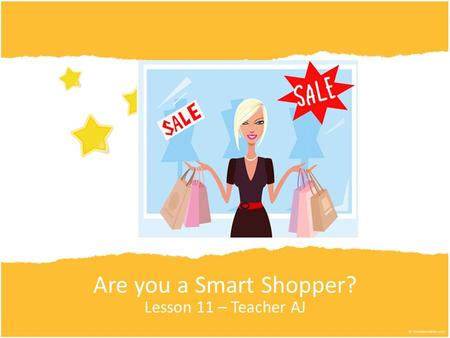 Are you a Smart Shopper? Lesson 11 – Teacher AJ. Picture Guessing Game I will show you part of a picture of something you might buy at the supermarket.