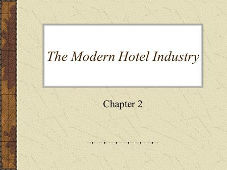 The Modern Hotel Industry