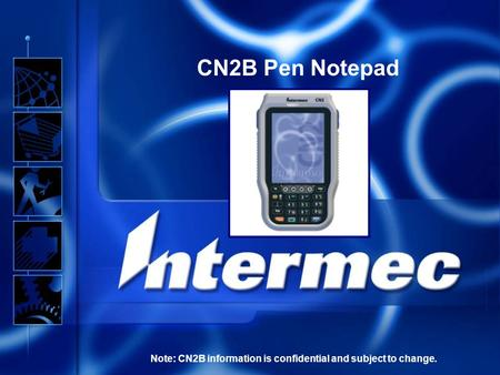 CN2B Pen Notepad Note: CN2B information is confidential and subject to change.