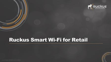 Ruckus Smart Wi-Fi for Retail
