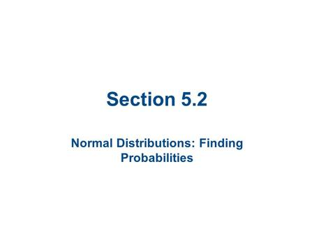 Normal Distributions: Finding Probabilities