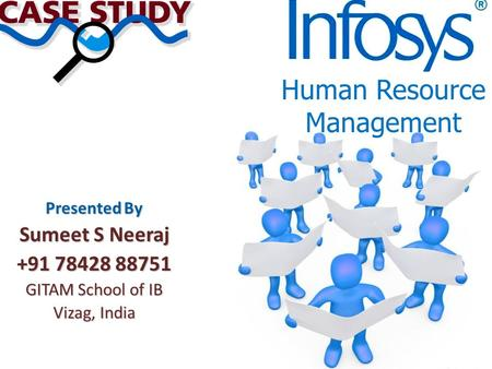 Human Resource Management Presented By Sumeet S Neeraj +91 78428 88751 GITAM School of IB Vizag, India.