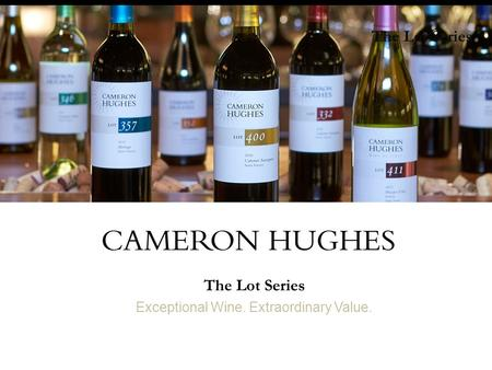 The Lot Series Exceptional Wine. Extraordinary Value. The Lot Series.