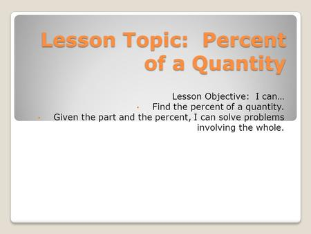 Lesson Topic: Percent of a Quantity