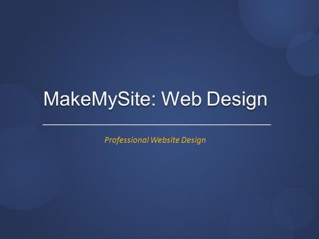 MakeMySite: Web Design Professional Website Design.