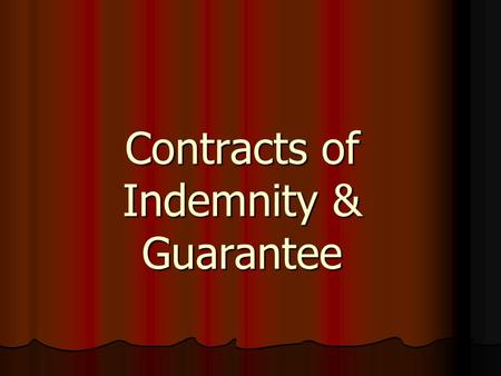 Contracts of Indemnity & Guarantee