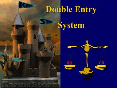 Double Entry System DR CR.