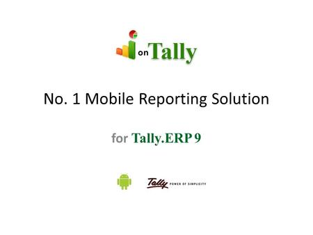 No. 1 Mobile Reporting Solution for Tally.ERP 9. No. 1 Mobile Reporting Solution for Tally.ERP 9.