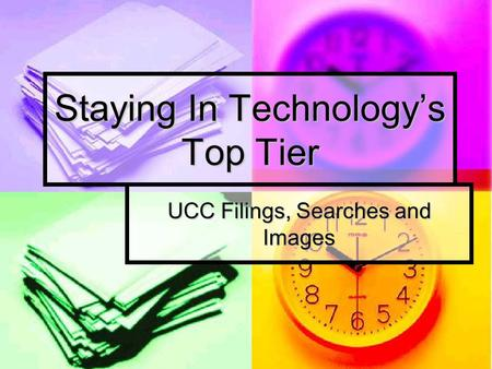 Staying In Technology's Top Tier UCC Filings, Searches and Images.