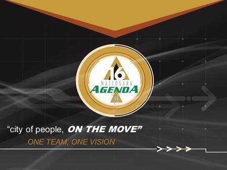 """city of people, ON THE MOVE"" ONE TEAM, ONE VISION."
