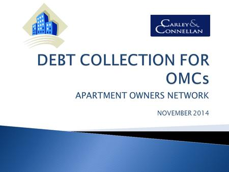 APARTMENT OWNERS NETWORK NOVEMBER 2014. o Outline the new District Court Procedure o o Service of Proceedings – Problems o Statute of Limitations – 6.