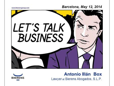 Antonio Illán Box Lawyer at Bierens Abogados, S.L.P. Barcelona, May 12, 2014.