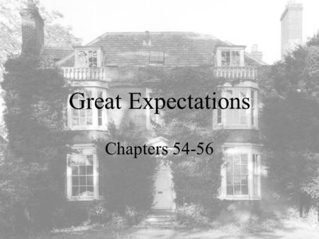 Great Expectations Chapters 54-56.