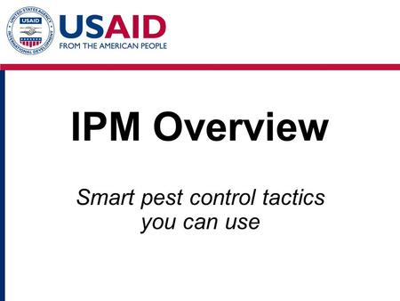 IPM Overview Smart pest control tactics you can use.