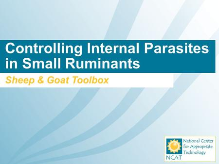 Controlling Internal Parasites in Small Ruminants Sheep & Goat Toolbox.