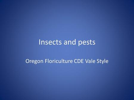 Insects and pests Oregon Floriculture CDE Vale Style.