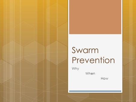 Swarm Prevention Why When How.