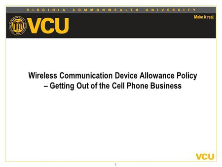 1 Wireless Communication Device Allowance Policy – Getting Out of the Cell Phone Business.