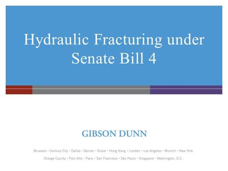 Hydraulic Fracturing under Senate Bill 4. Senate Bill 4 - Approved September 20, 2013. - Requires a permit to conduct a well stimulation treatment, such.