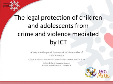 The legal protection of children and adolescents from crime and violence mediated by ICT A look into the penal framework in 10 countries of Latin America.