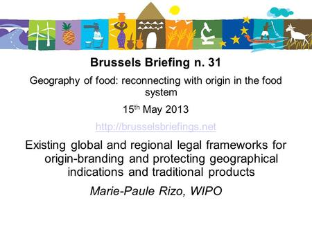 Brussels Briefing n. 31 Geography of food: reconnecting with origin in the food system 15 th May 2013  Existing global and.