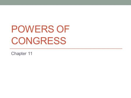 Powers Of Congress Chapter 11.