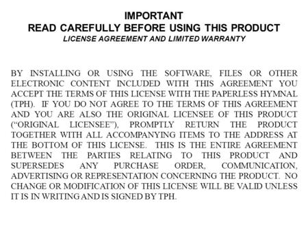 IMPORTANT READ CAREFULLY BEFORE USING THIS PRODUCT LICENSE AGREEMENT AND LIMITED WARRANTY BY INSTALLING OR USING THE SOFTWARE, FILES OR OTHER ELECTRONIC.