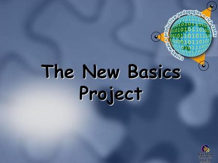 The New Basics Project. Qld State Education - 2010 An integrated framework for curriculum, pedagogy and assessment that defines essential areas of learning,