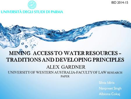 MINING ACCESS TO WATER RESOURCES – TRADITIONS AND DEVELOPING PRINCIPLES MINING ACCESS TO WATER RESOURCES – TRADITIONS AND DEVELOPING PRINCIPLES ALEX GARDNER.