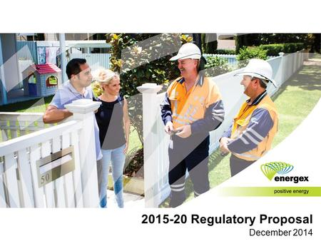 2015-20 Regulatory Proposal December 2014. We provide distribution services to 1.4 million residential and business customers We deliver electricity to.