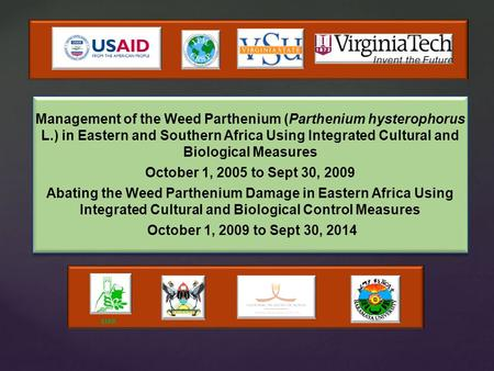 { Management of the Weed Parthenium (Parthenium hysterophorus L.) in Eastern and Southern Africa Using Integrated Cultural and Biological Measures October.