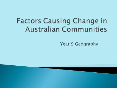 Factors Causing Change in Australian Communities