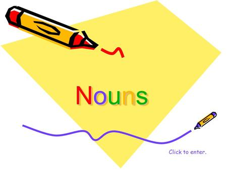 Nouns Click to enter..