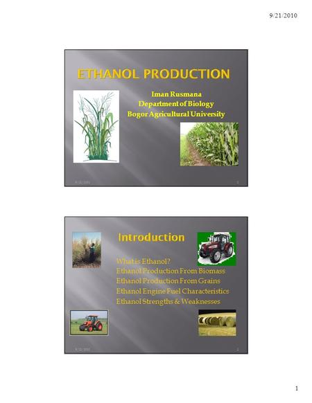 1 9/21/2010 Iman Rusmana Department of Biology Bogor Agricultural University What is Ethanol? Ethanol Production From Biomass Ethanol Production From Grains.