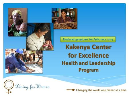 Kakenya Center for Excellence Health and Leadership Program Featured program for February 2014.