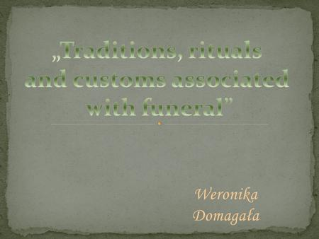 Weronika Domagała. Superstition - unfounded belief in the existence of a connection between the events. They are associated with stereotypes of tradition.