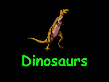Dinosaurs. When did Dinosaurs Live?  The first dinosaurs lived about 230 million years ago!  Dinosaurs were on the earth for about 165 million years!