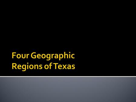 Four Geographic Regions of Texas