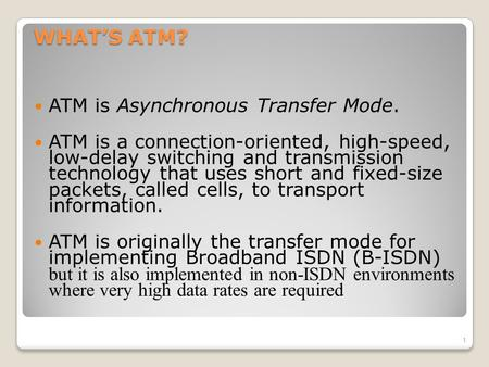 WHAT'S ATM? ATM is Asynchronous Transfer Mode.