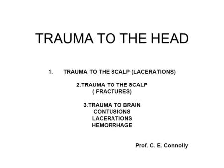 TRAUMA TO THE SCALP (LACERATIONS)